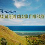 MALALISON ISLAND BUDGET ITINERARY GUIDE